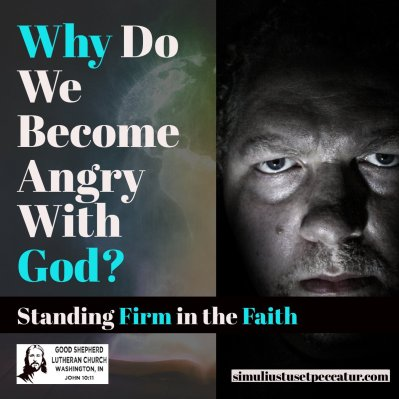 Why Do We Become Angry With God